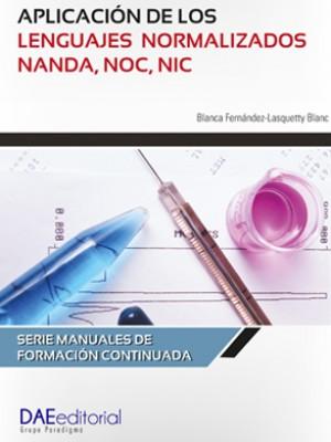 Aplicación de los lenguajes normalizados NANDA, NOC, NIC 2018